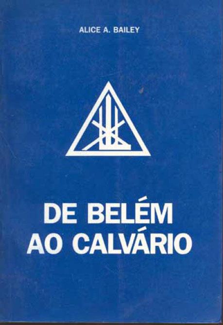 De Belém ao Calvário – Alice Bailey